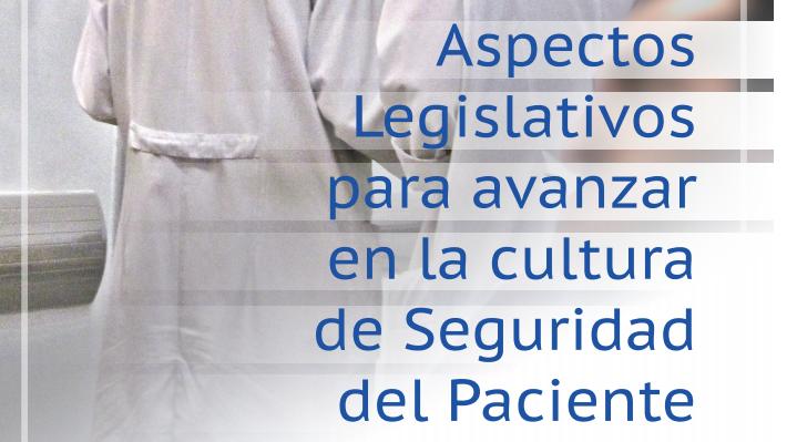 Jornada de 'Aspectos legislativos para avanzar en la cultura de Seguridad del Paciente'